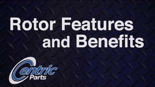 Centric Rotor Features and Benefits