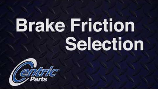 Centric Brake Friction Selection